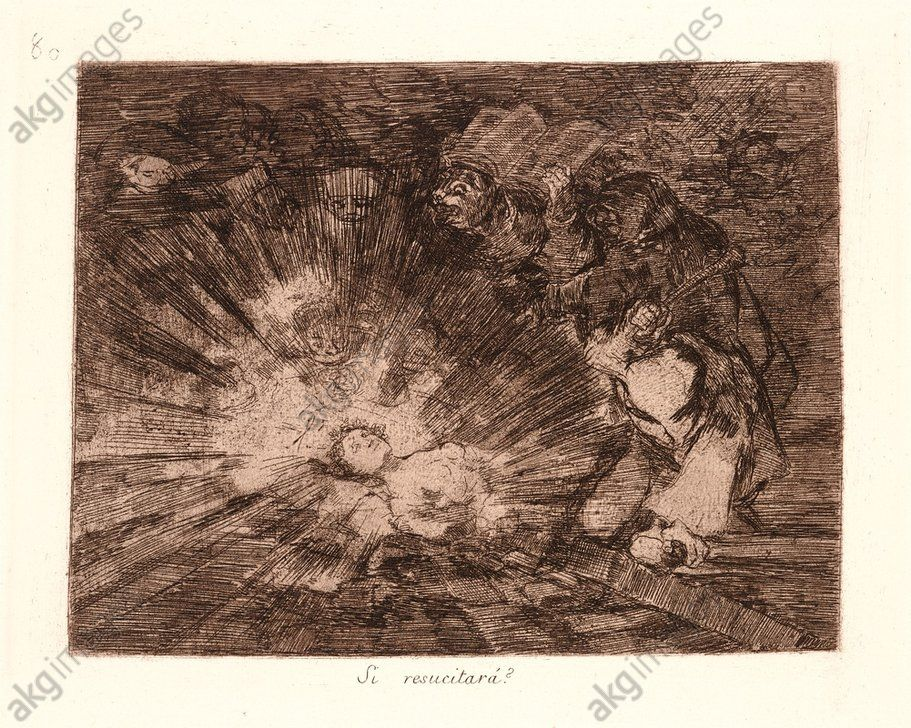 Francisco de Goya (Spanish, 1746–1828). Will She Rise Again? (Si Resucitará?), 1810–1815, printed 1863. Etching and aquatint. Plate 80. Photo: akg-images / Quint & Lox